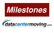Milestones For Data Center Move